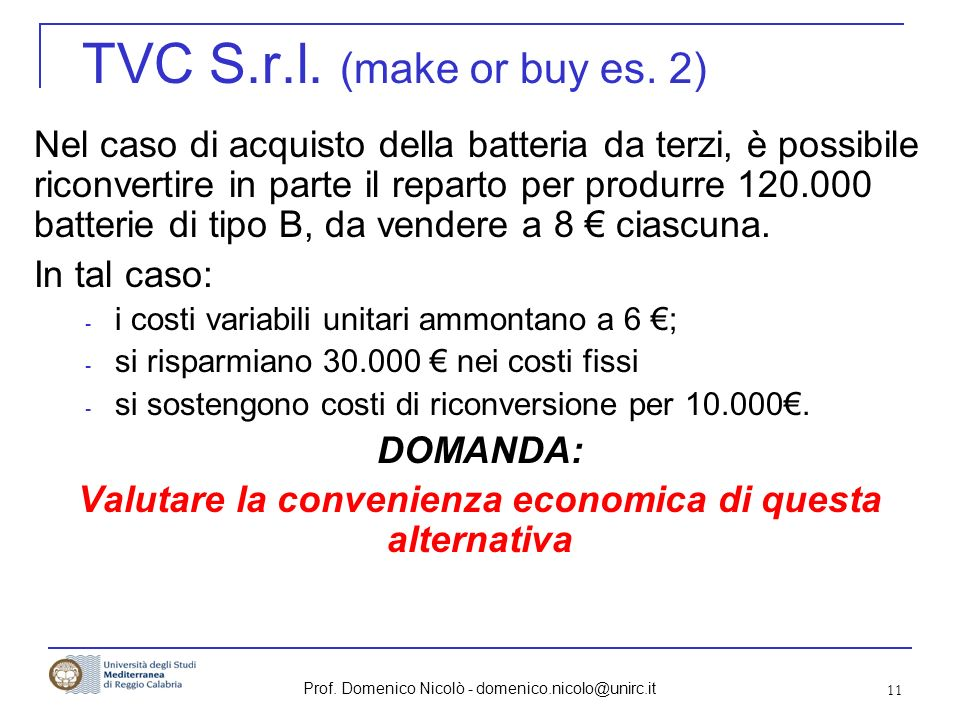 Valutare la convenienza economica di questa alternativa