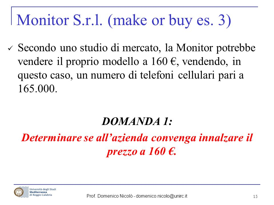 Monitor S.r.l. (make or buy es. 3)