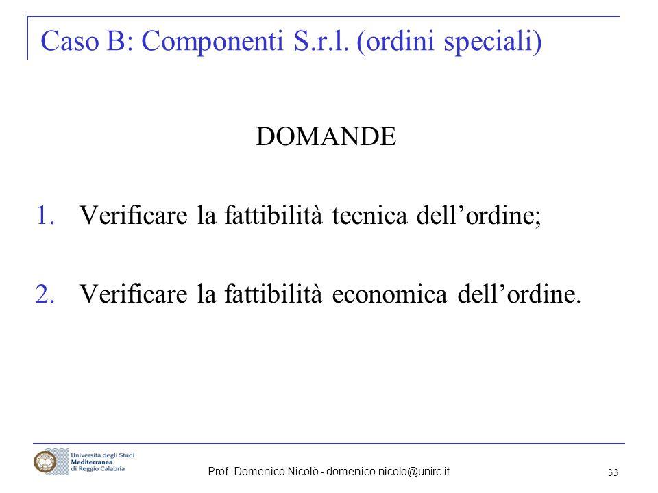 Caso B: Componenti S.r.l. (ordini speciali)