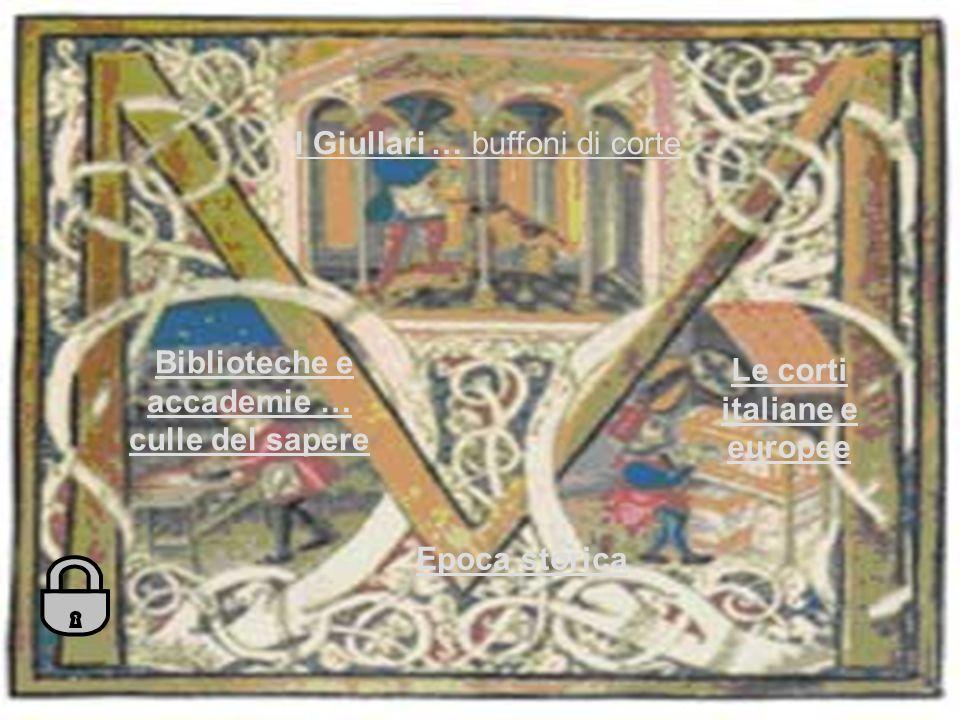 Biblioteche e accademie … culle del sapere Le corti italiane e europee