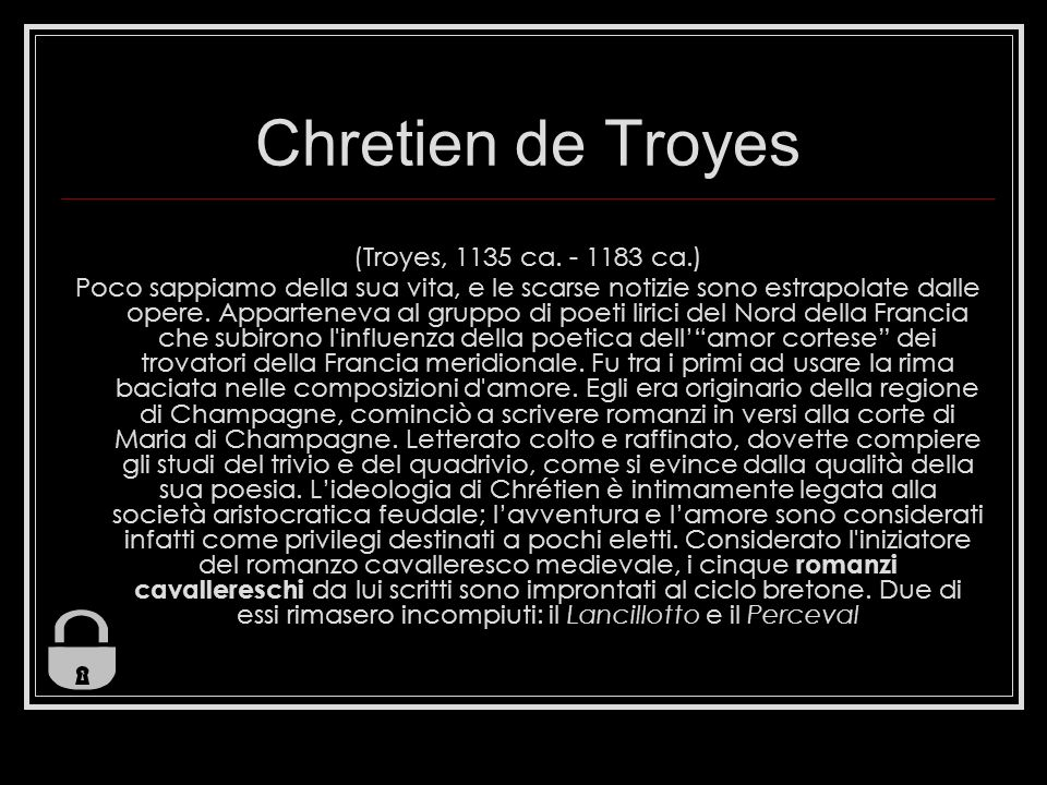 Chretien de Troyes (Troyes, 1135 ca. - 1183 ca.)
