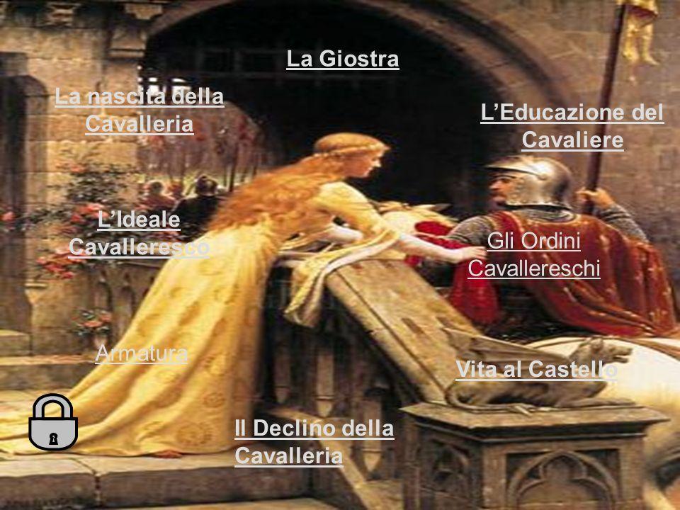 La nascita della Cavalleria L'Educazione del Cavaliere