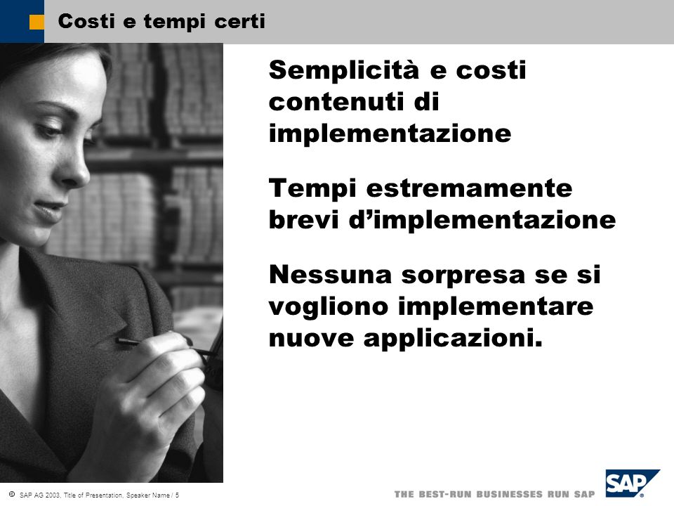 Semplicità e costi contenuti di implementazione
