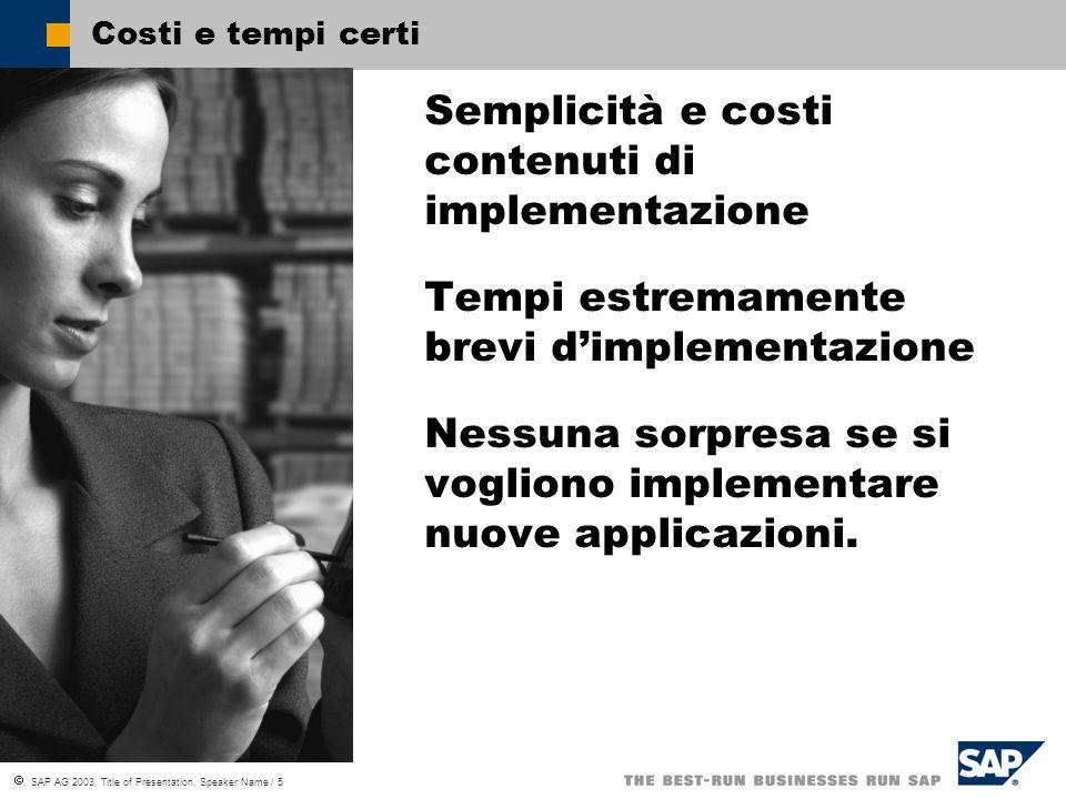 Semplicità e costi contenuti di implementazione
