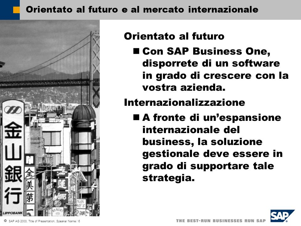Orientato al futuro e al mercato internazionale