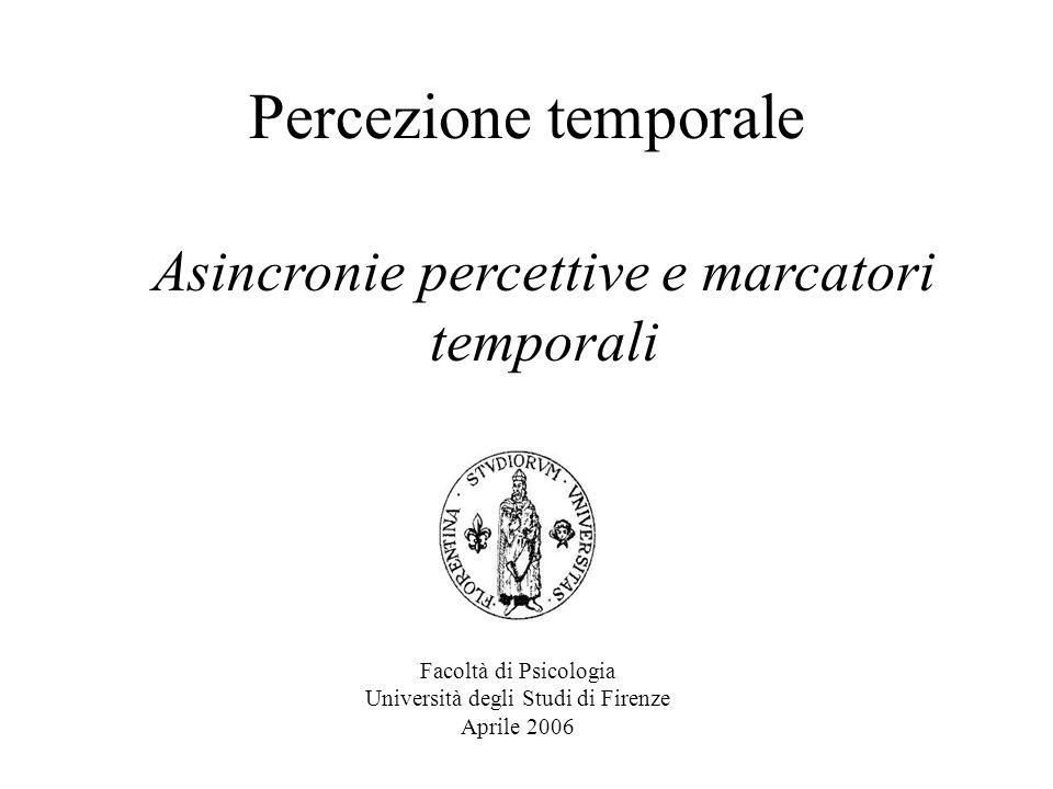 Percezione temporale Asincronie percettive e marcatori temporali