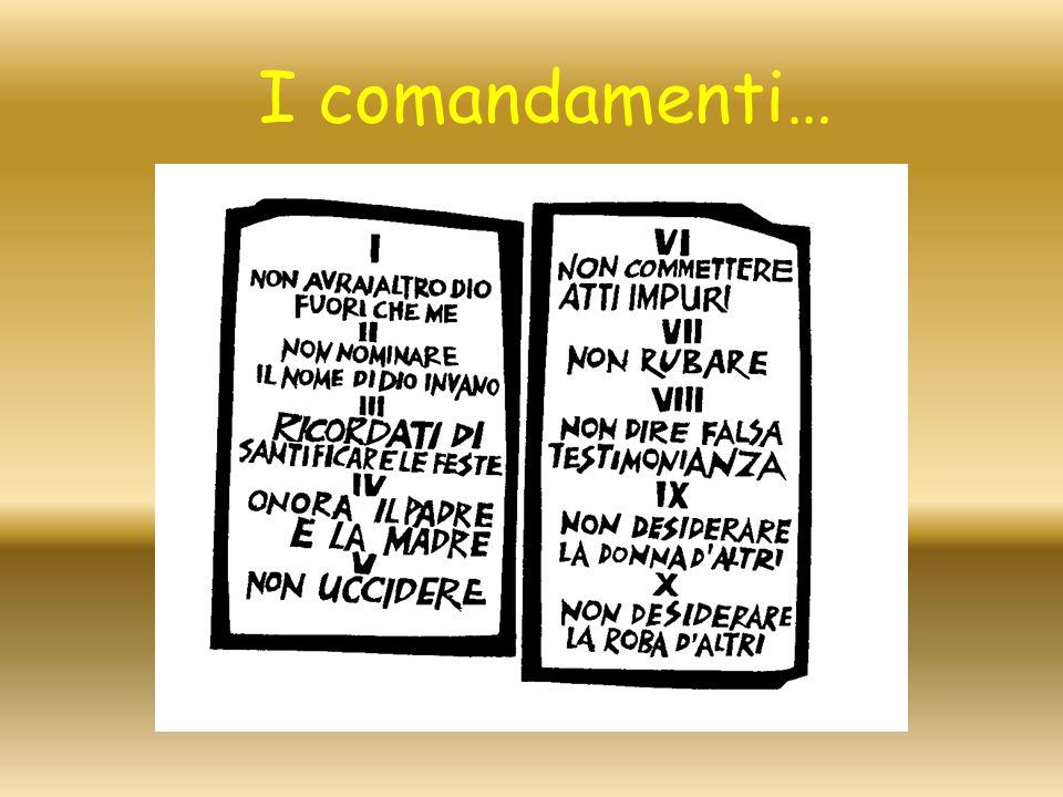 I comandamenti…