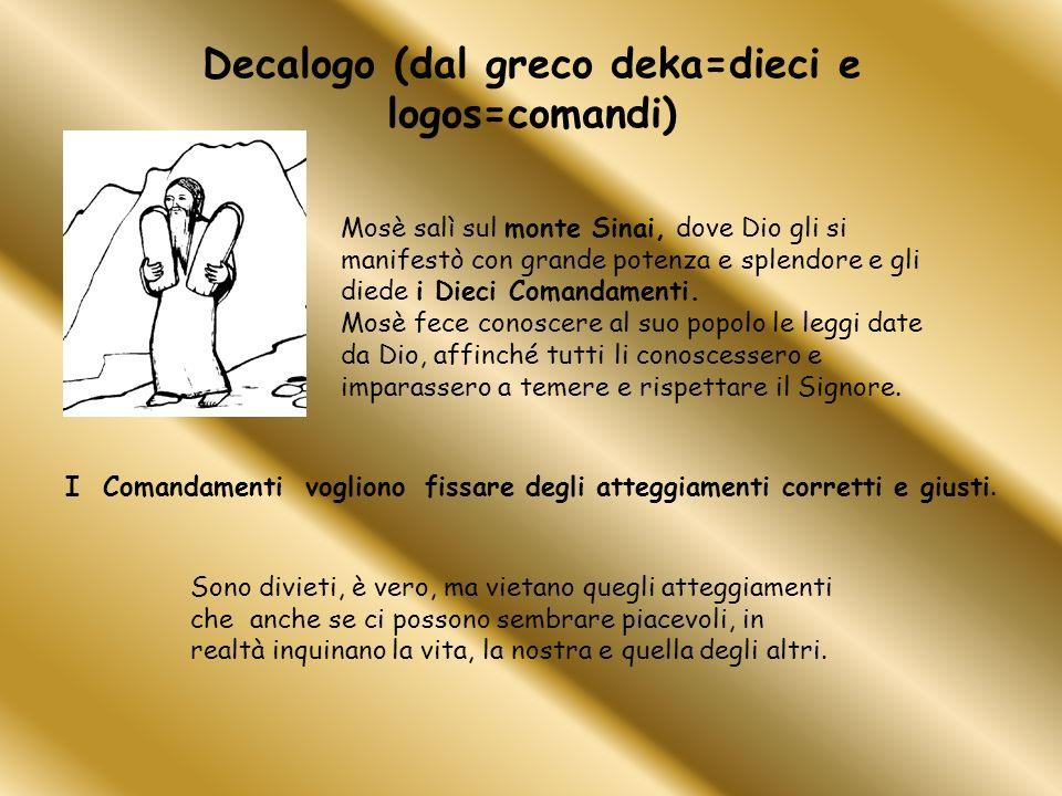 Decalogo (dal greco deka=dieci e logos=comandi)