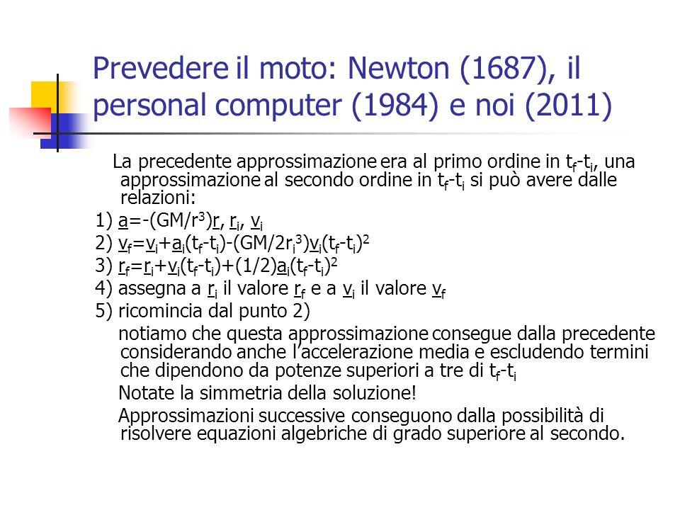 Prevedere il moto: Newton (1687), il personal computer (1984) e noi (2011)