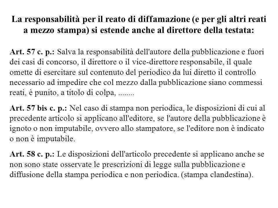 La responsabilità per il reato di diffamazione (e per gli altri reati a mezzo stampa) si estende anche al direttore della testata: