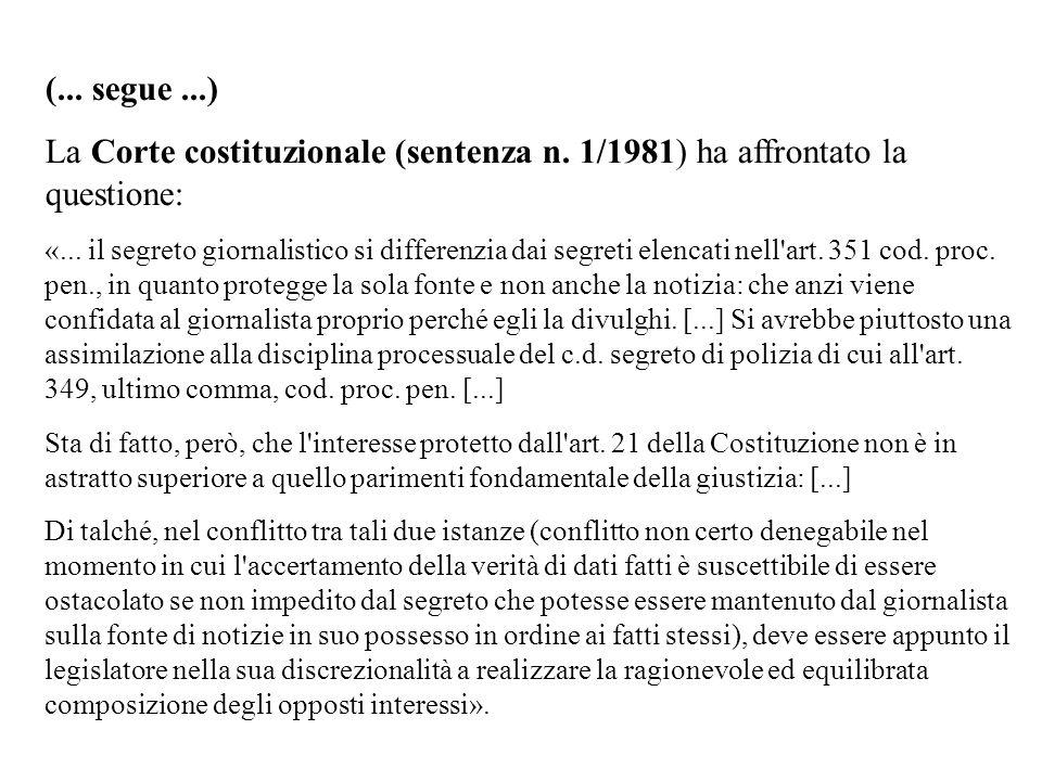 (... segue ...) La Corte costituzionale (sentenza n. 1/1981) ha affrontato la questione: