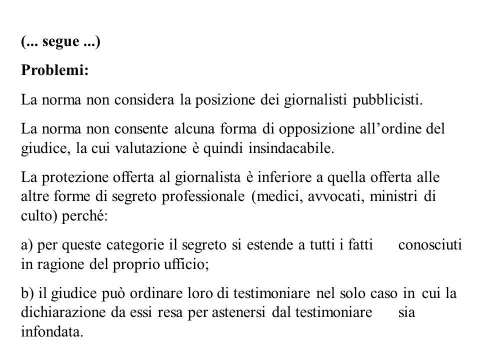 (... segue ...) Problemi: La norma non considera la posizione dei giornalisti pubblicisti.