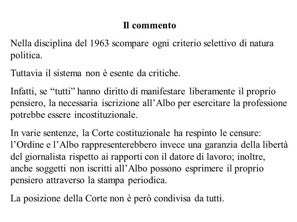 Il commento Nella disciplina del 1963 scompare ogni criterio selettivo di natura politica. Tuttavia il sistema non è esente da critiche.