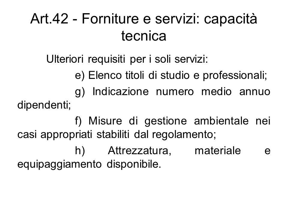 Art.42 - Forniture e servizi: capacità tecnica