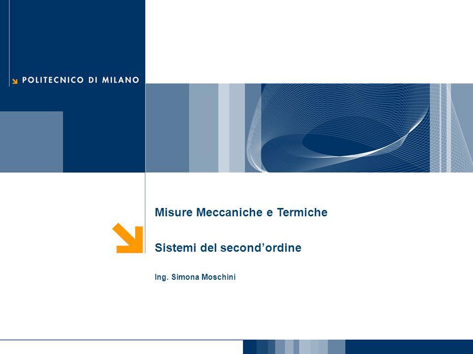 Misure Meccaniche e Termiche Sistemi del second'ordine