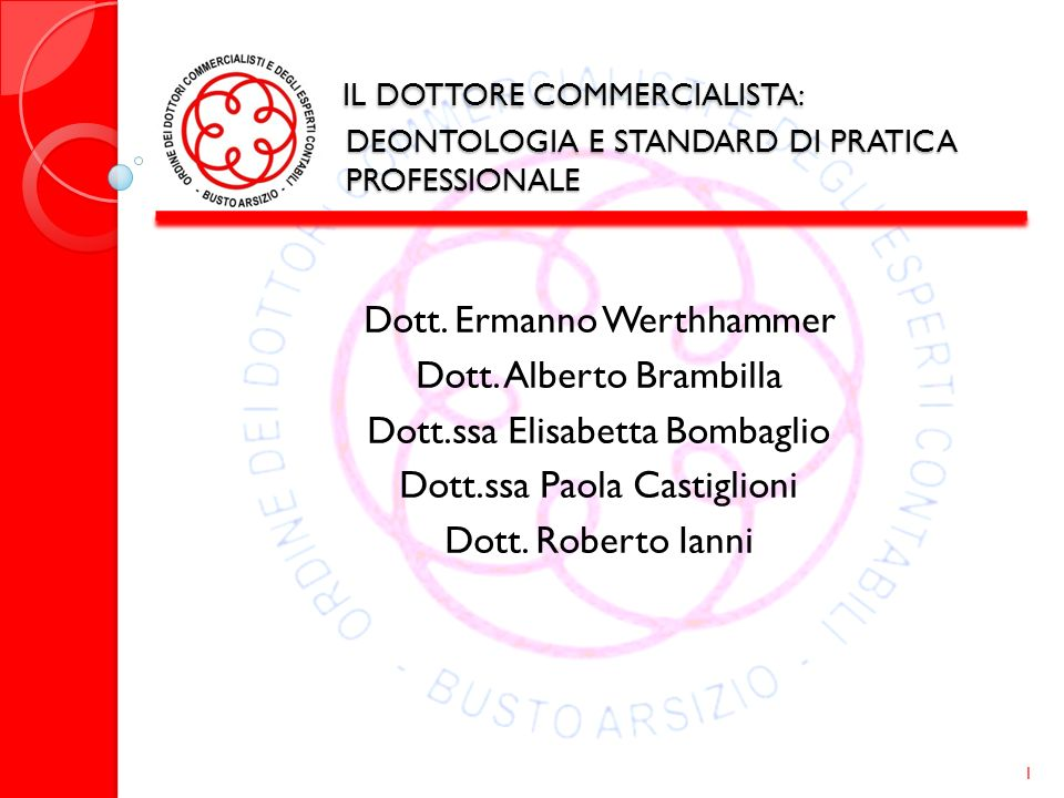 IL DOTTORE COMMERCIALISTA: DEONTOLOGIA E STANDARD DI PRATICA PROFESSIONALE