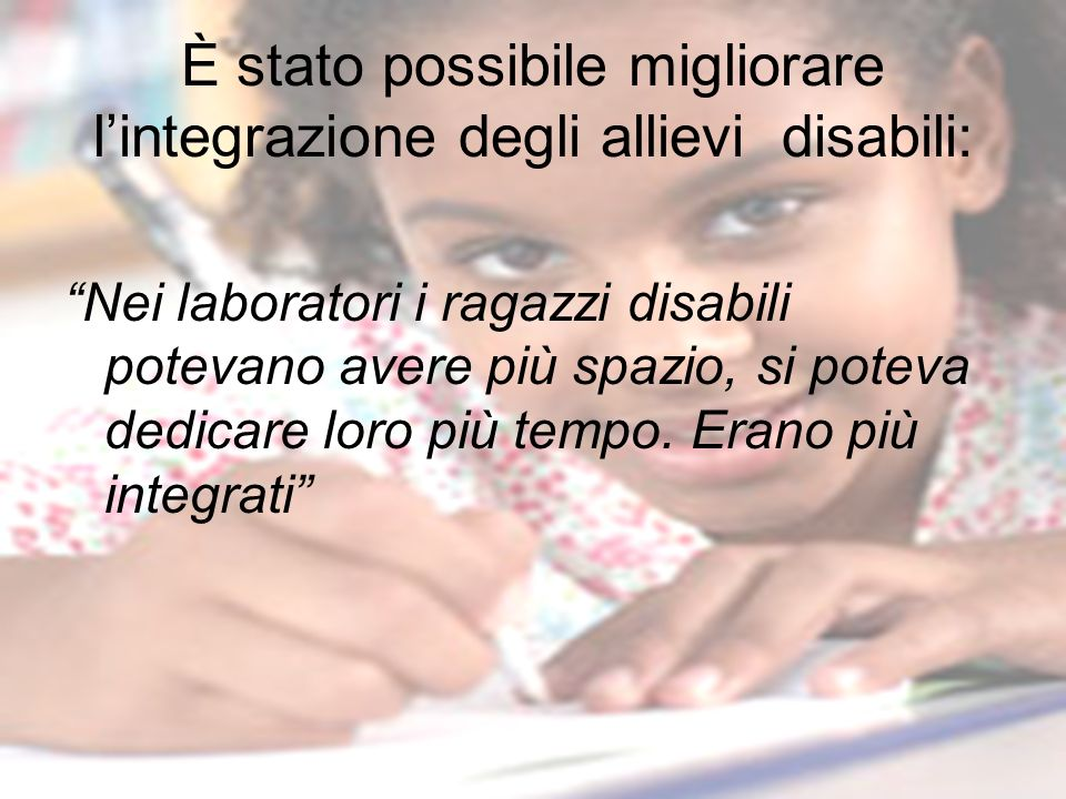 È stato possibile migliorare l'integrazione degli allievi disabili: