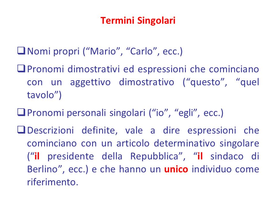 Termini Singolari Nomi propri ( Mario , Carlo , ecc.)
