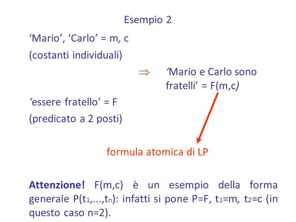 'Mario', 'Carlo' = m, c Esempio 2 (costanti individuali)