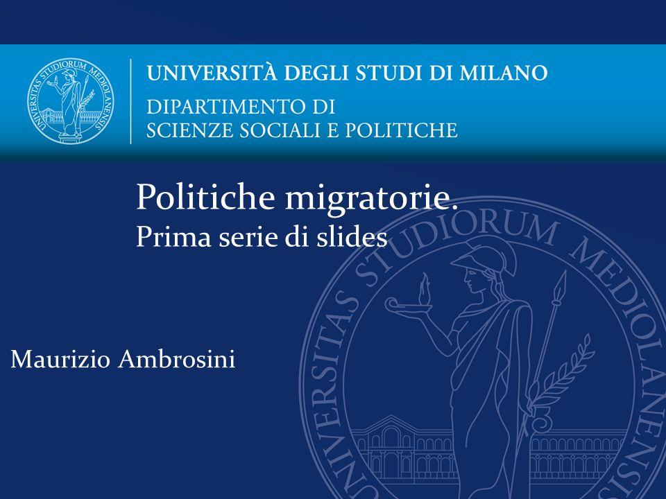 Maurizio Ambrosini Politiche migratorie. Prima serie di slides