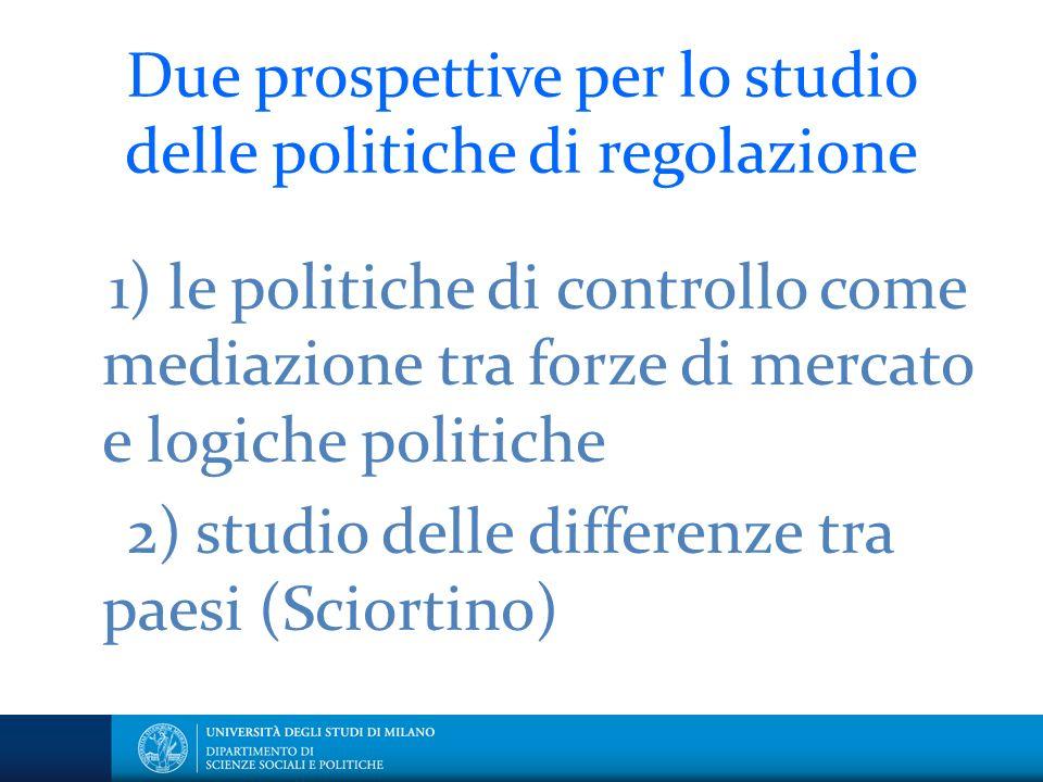Due prospettive per lo studio delle politiche di regolazione