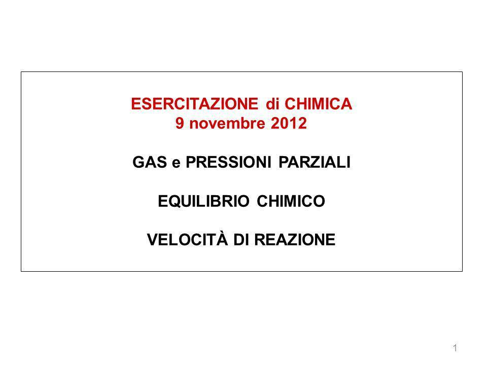 ESERCITAZIONE di CHIMICA GAS e PRESSIONI PARZIALI
