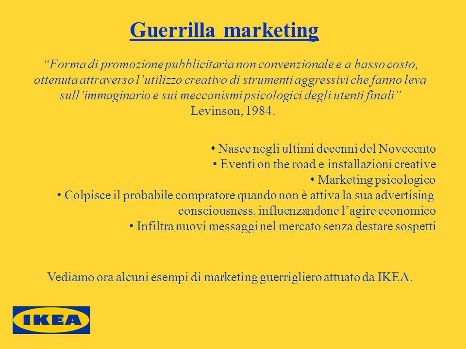 Guerrilla marketing Forma di promozione pubblicitaria non convenzionale e a basso costo,