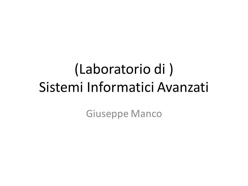 (Laboratorio di ) Sistemi Informatici Avanzati