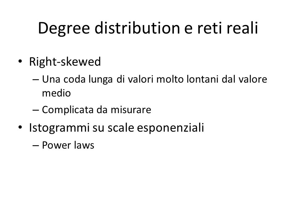 Degree distribution e reti reali