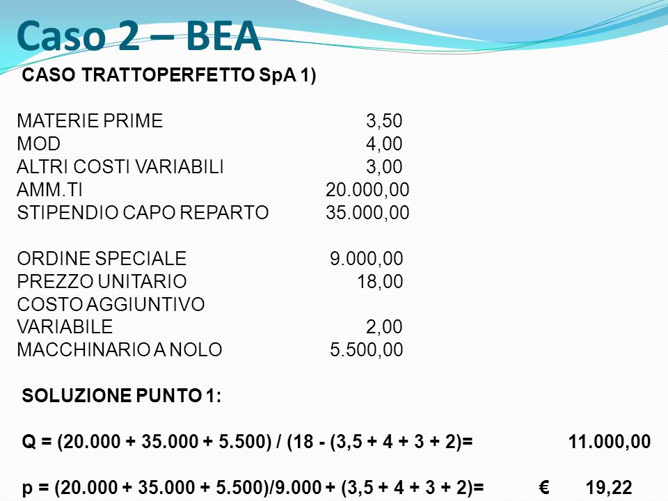 Caso 2 – BEA CASO TRATTOPERFETTO SpA 1) MATERIE PRIME 3,50 MOD 4,00