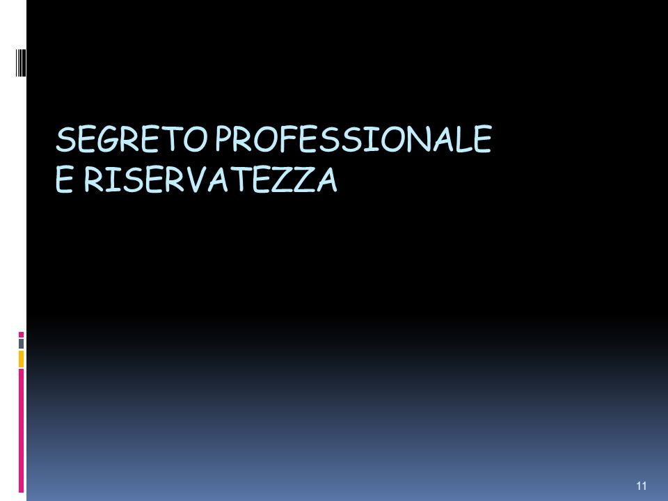 SEGRETO PROFESSIONALE E RISERVATEZZA