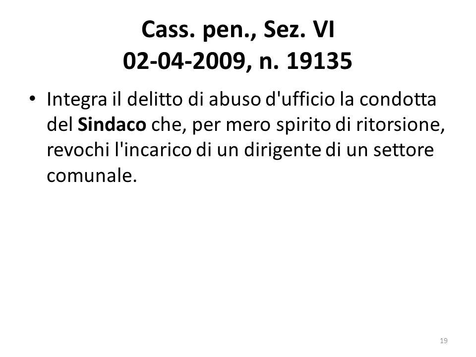 Cass. pen., Sez. VI 02-04-2009, n. 19135