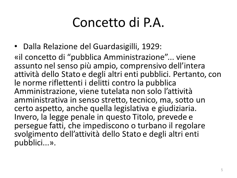 Concetto di P.A. Dalla Relazione del Guardasigilli, 1929: