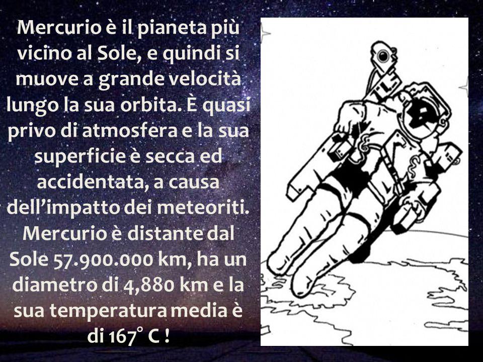 Mercurio è il pianeta più vicino al Sole, e quindi si muove a grande velocità lungo la sua orbita.
