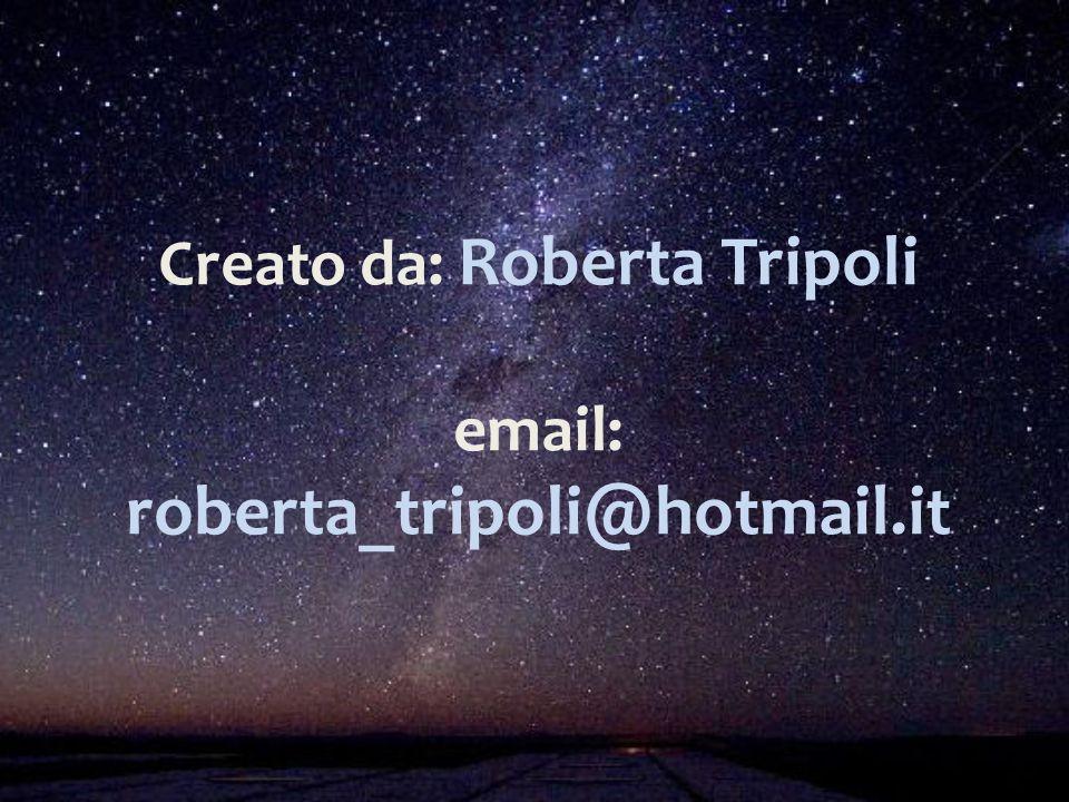 Creato da: Roberta Tripoli email: roberta_tripoli@hotmail.it