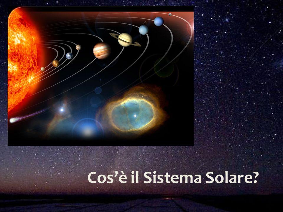 Cos'è il Sistema Solare