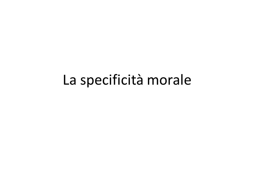 La specificità morale