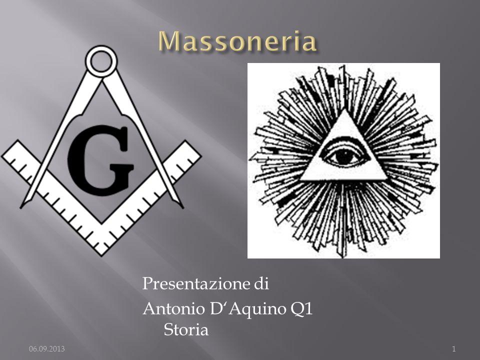 Massoneria Presentazione di Antonio D'Aquino Q1 Storia 06.09.2013