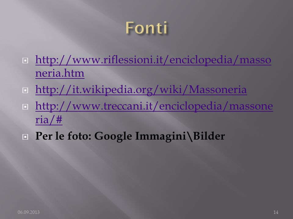 Fonti http://www.riflessioni.it/enciclopedia/massoneria.htm