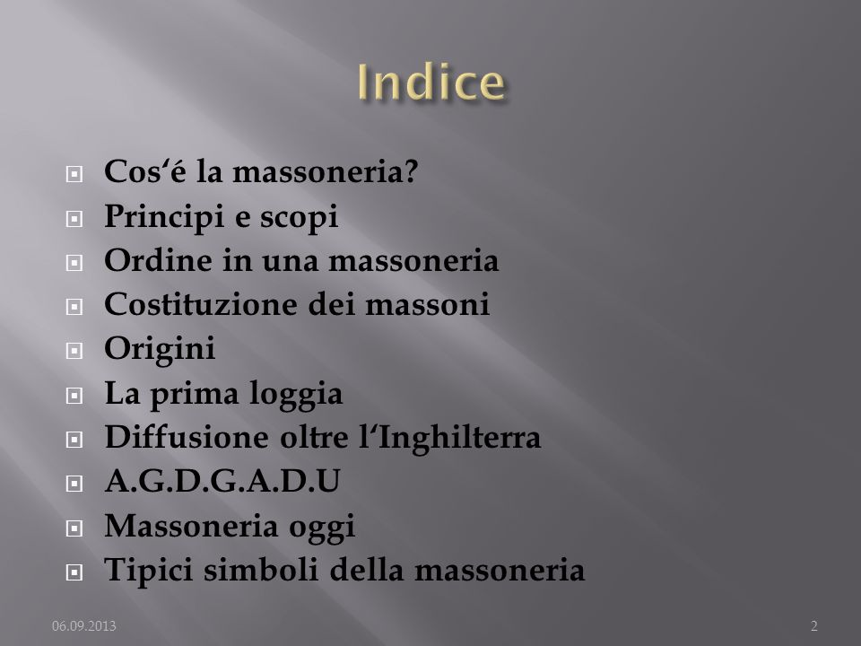 Indice Cos'é la massoneria Principi e scopi Ordine in una massoneria