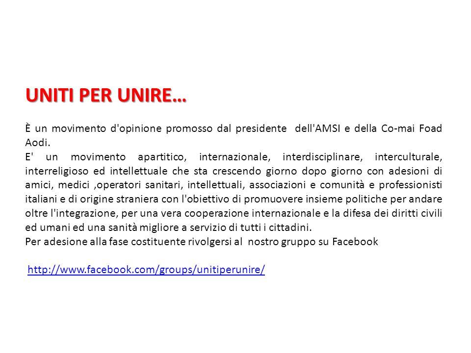 UNITI PER UNIRE… È un movimento d opinione promosso dal presidente dell AMSI e della Co-mai Foad Aodi.
