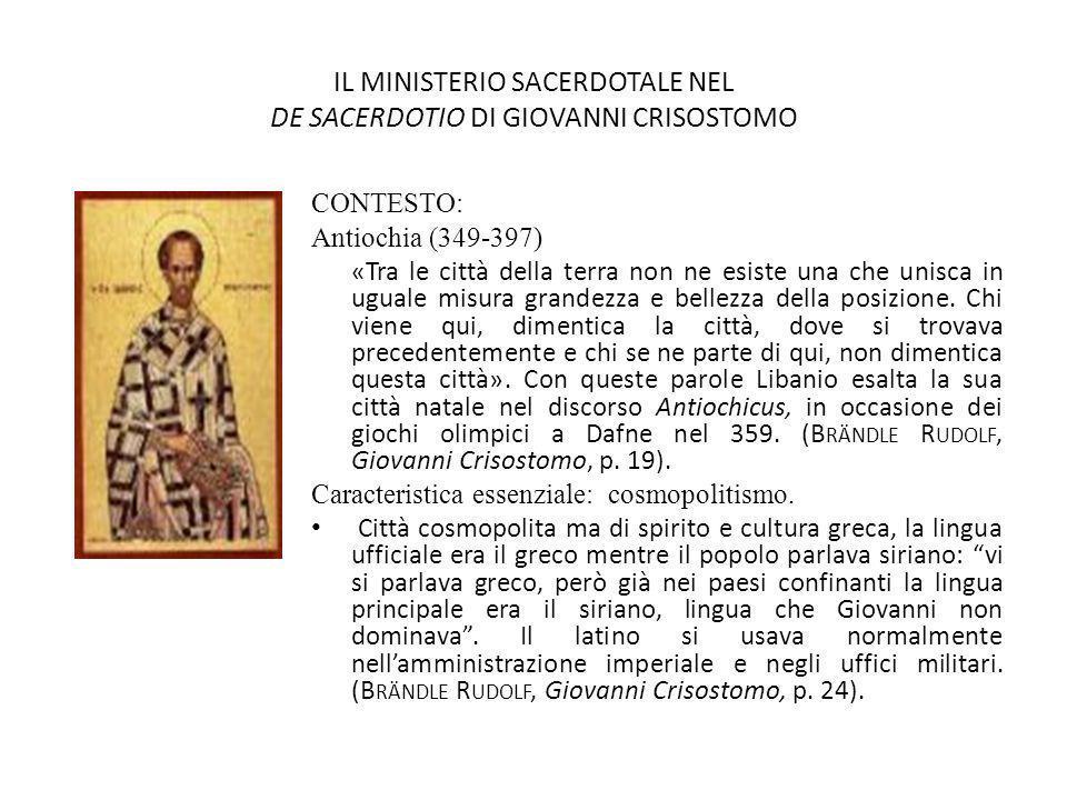 IL MINISTERIO SACERDOTALE NEL DE SACERDOTIO DI GIOVANNI CRISOSTOMO