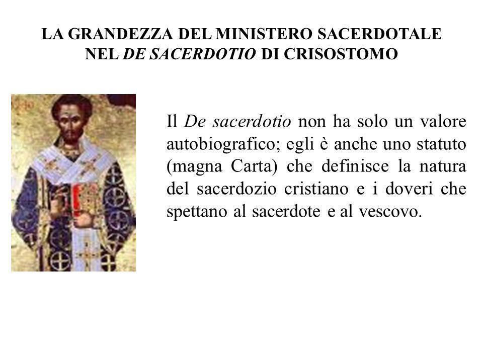 LA GRANDEZZA DEL MINISTERO SACERDOTALE NEL DE SACERDOTIO DI CRISOSTOMO