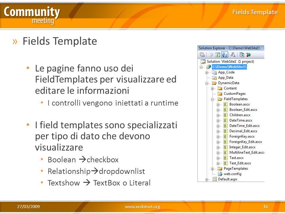 Fields Template Fields Template. Le pagine fanno uso dei FieldTemplates per visualizzare ed editare le informazioni.