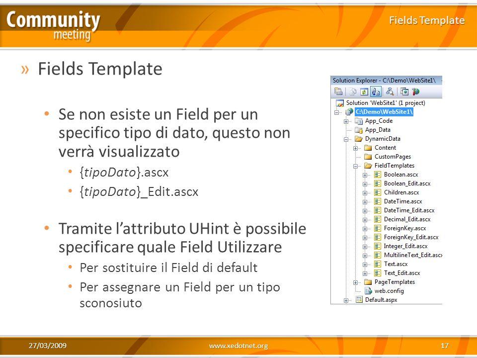 Fields Template Fields Template. Se non esiste un Field per un specifico tipo di dato, questo non verrà visualizzato.