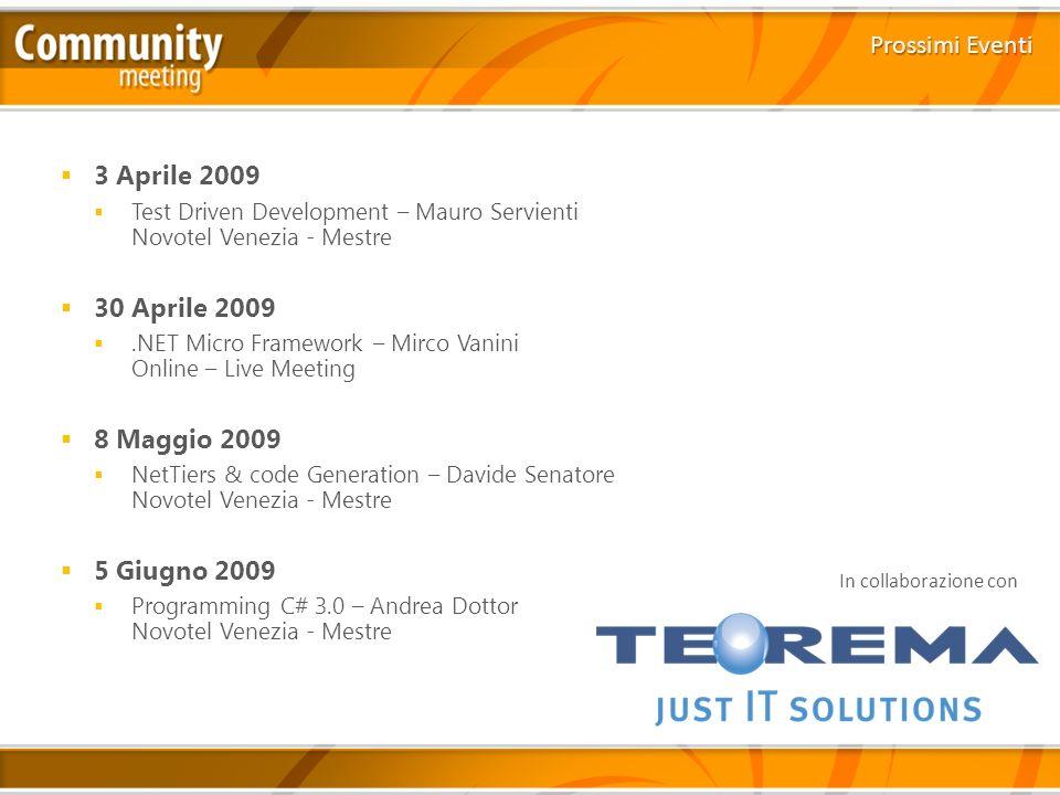 Prossimi Eventi 3 Aprile 2009 30 Aprile 2009 8 Maggio 2009