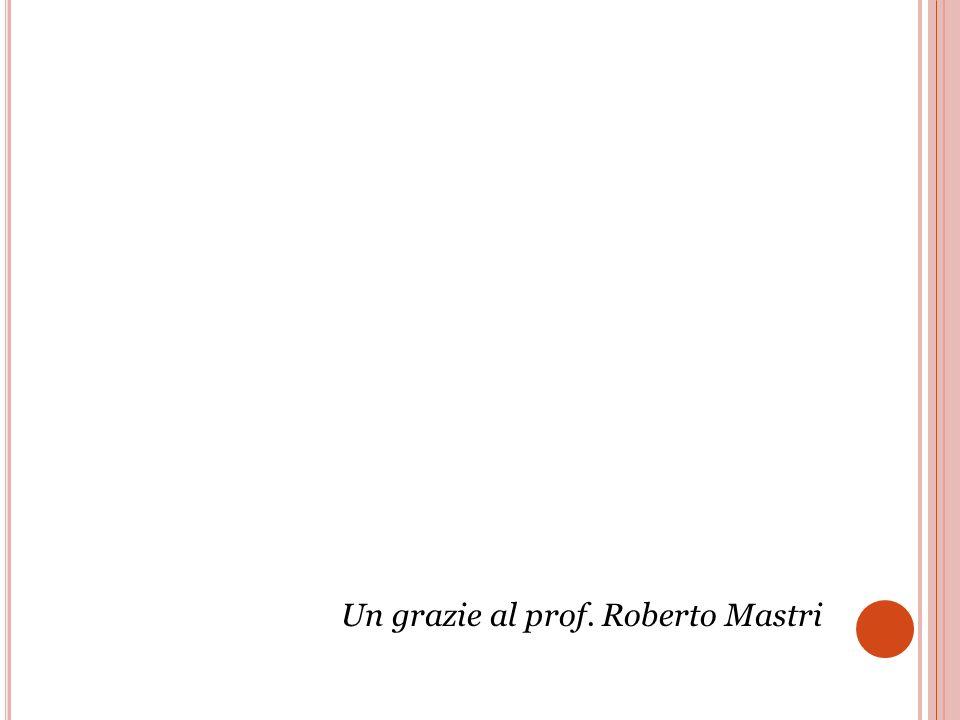 Un grazie al prof. Roberto Mastri