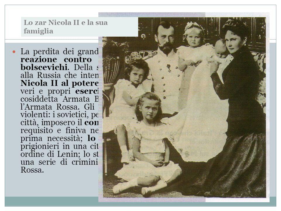 E fu guerra civile Lo zar Nicola II e la sua famiglia.