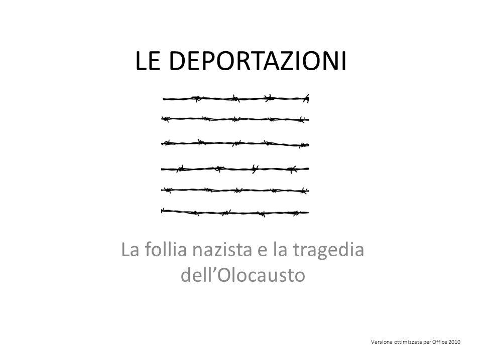 La follia nazista e la tragedia dell'Olocausto