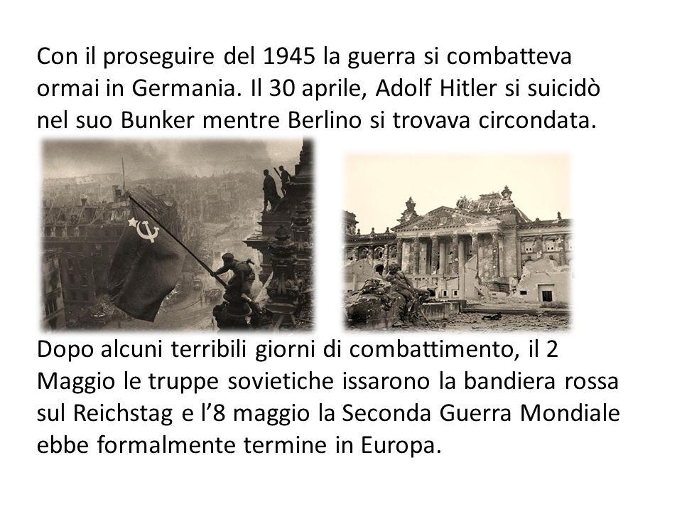Con il proseguire del 1945 la guerra si combatteva ormai in Germania
